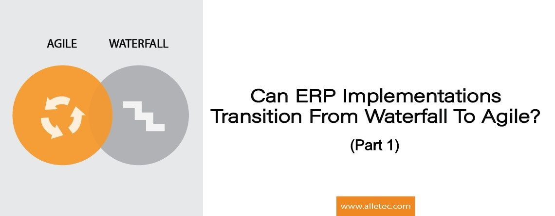 Can ERP Implementations Transition From Waterfall to Agile_ (Part 1)
