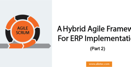 A Hybrid Agile Framework for ERP Implementations (Part 2)